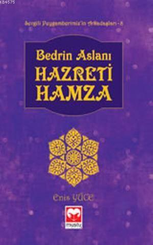 Bedrin Aslanı Hazreti Hamza   - Arkadaşlar Serisi 9 -   Muştu