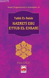 Talihli Ev Sahibi Hazreti Ebu Eyyub El Ensari  Arkadaşlar Serisi 8-   Muştu