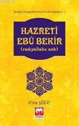 Hazreti Ebubekir -(Ra)  - Sevgili Peyg. Arkadaşları Serisi -1   Muştu