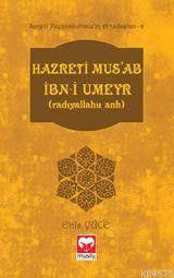 Hazreti  Musab İbni Umeyr (Ra)  - Sevgili Peyg. Arkadaşları Serisi -6   Muştu