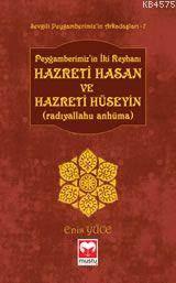 Hazreti Hasan Ve Hüseyin  (Ra)  - Sevgili Peyg. Arkadaşları Serisi - 7  Muştu