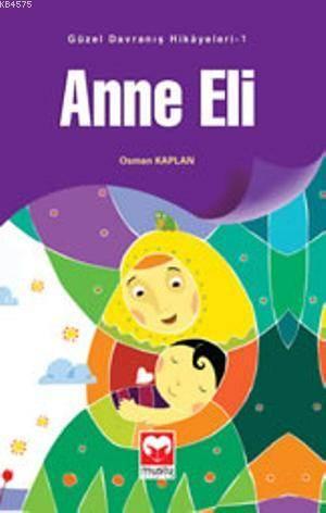 Anne Eli; Güzel Davranış Hikayeleri-1