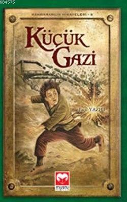 Küçük Gazi  - Kahramanlık Hikayeleri- 4   - Muştu