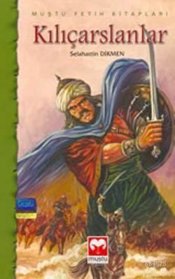 Kılıçarslanlar - Fetih Serisi - Muştu