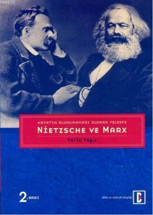 Hayatın Olumlanması Olarak Felsefe; Nietzsche Ve Marx