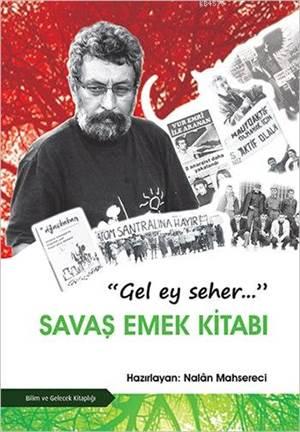 """""""Gel Ey Seher"""" Savaş Emek Kitabı"""