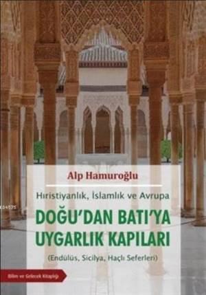 Hıristiyanlık İslamlık ve Avrupa - Doğu'dan Batı'ya Uygarlık Kapıları; Endülüs, Sicilya, Haçlı Seferleri