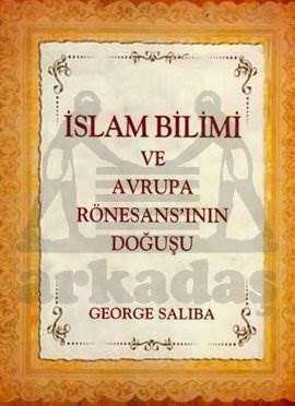 İslam Bilimi ve Avrupa Rönesansı'nın Doğusu