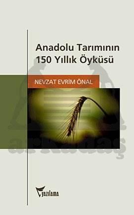 Anadolu Tarımının 150 Yıllık Öyküsü