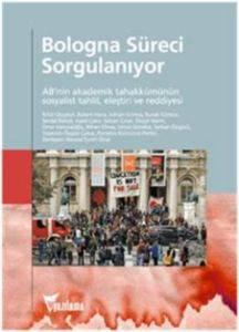 Bologna Süreci Sorgulanıyor : AB'nin Akademik Tahakkümünün Sosyalist Tahlil, Eleştir