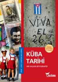 Küba Tarihi Bir Halkın Biyografisi