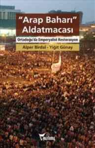 Arap Baharı Aldatmacası