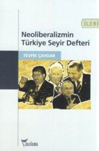 Neoliberalizmin Türkiye Seyir Defteri