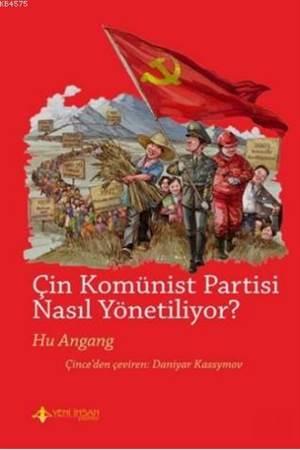Çin Komünist Partisi Nasıl Yönetiliyor ?