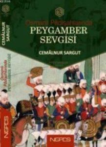 Osmanlı Padişahlarında Peygamber Sevgisi