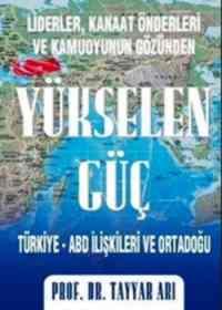 Yükselen Güç Türkiye - ABD İlişkileri ve Ortadoğu