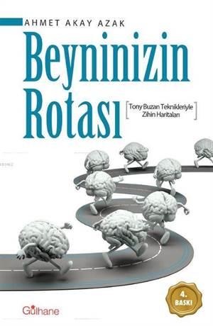 Beyninizin Rotası; Tony Buzan Teknikleriyle Zihin Haritaları