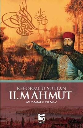 Reformcu Sultan 2. Mahmut