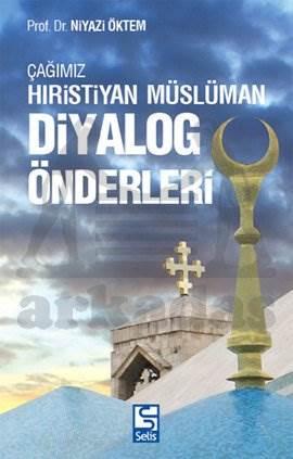 Çağımız Hıristiyan-Müslüman Diyalog Önderleri