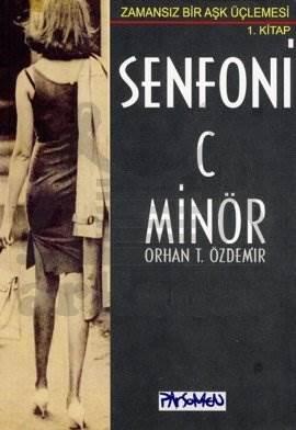 Senfoni C Minör Zamansız Bir Aşk Üçlemesi 1. Kitap
