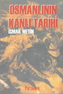 Osmanlının Kanlı Tarihi