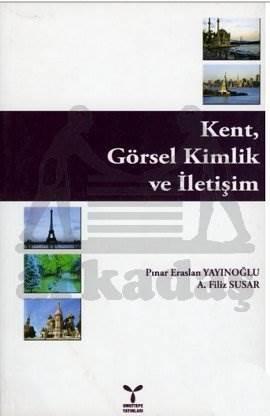 Kent, Görsel Kimlik ve İletişim