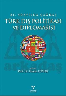 21. Yüzyılda Türk Dış Politikası ve Diplomasisi