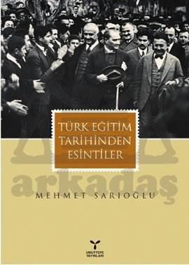 Türk Eğitim Tarihinden Esintiler