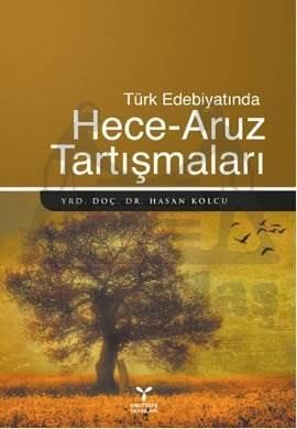 Türk Edebiyatında Hece-Aruz Tartışmaları