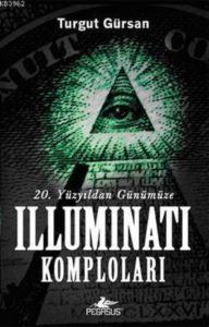 Yirminci Yüzyıldan Günümüze Illuminati Komploları