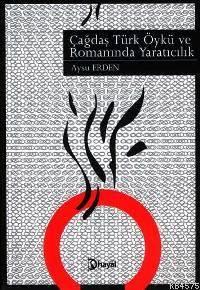 Çağdaş Türk Öykü Ve Romanında Yaratıcılık