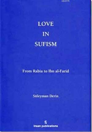 Love in Sufism: From Rabia to Ibn al- Farid