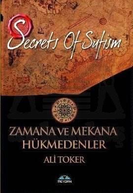 Zamana ve Mekana Hükmedenler (Secrets Of Sufizm)