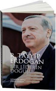 Recep Tayyip Erdoğan Bir Liderin Doğuşu