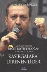 Kasırgalara Direnen Lider Arapların Gözüyle Recep Tayyip Erdoğan