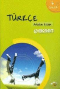 Eksen 6.Sınıf Türkçe Konu Anlatımlı
