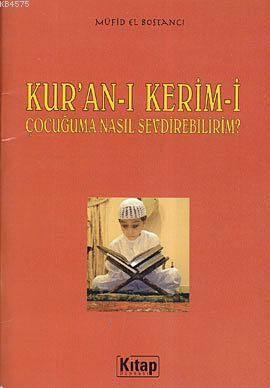 Kur'an-I Kerim'i Çocuğuma Nasıl Sevdirebilirim