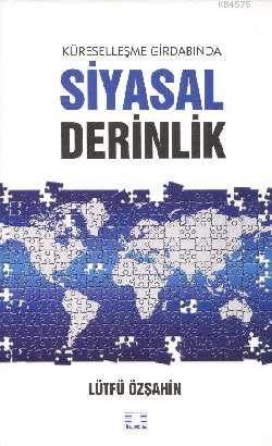 Küreselleşme Girdabında Siyasal Derinlik