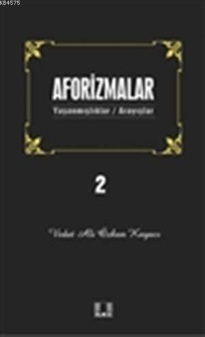 Aforizmalar 2; Yaşanmışlıklar/Arayışlar