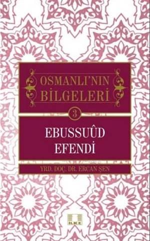 Ebussuud Efendi; Osmanlının Bilgeleri 3