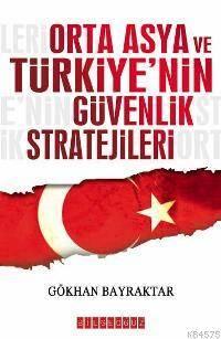 Orta Asya ve Türkiye´nin Güvenlik Stratejileri