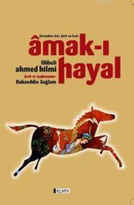 Amak-I Hayal - Osmanlıca Aslı Şerh Ve İzahı