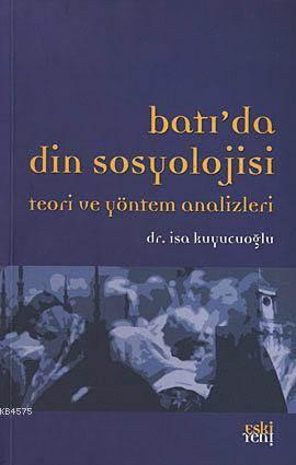 Batıda Din Sosyolojisi Teori Ve Yöntem Analizleri