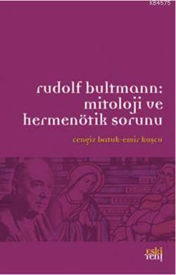 Rudolf Bultmann:Mitoloji Ve Hermenötik Sorunu