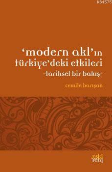 Modern Akl'ın Türkiye'deki Etkileri; Tarihsel Bir Bakış