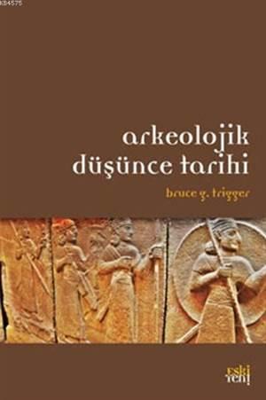Arkeolojik Düsünce Tarihi