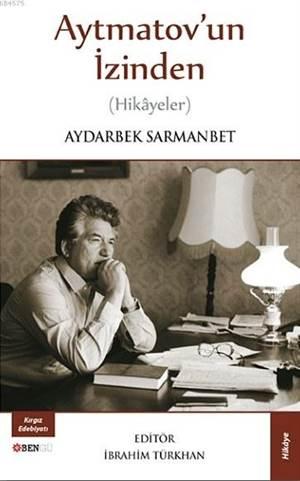 Aytmatov'un İzinden; Hikayeler