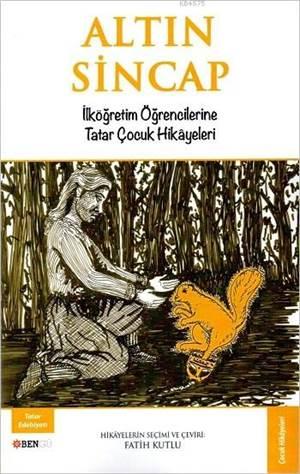 Altın Sincap; İlköğretim Öğrencilerine Tatar Çocuk Hikayeleri