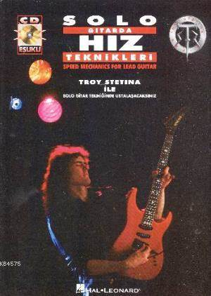 Troystatina Solo Gitarda Hiz Teknikleri