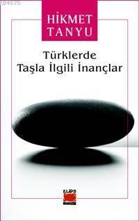 Türklerde Tasla Ilgili Inançlar